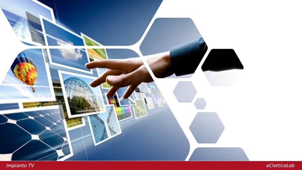 Realizzare impianti TV nello scenario di riassegnazione delle frequenze e di cambiamento tecnologico